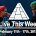 Live This Week: February 11th - 17th, 2018