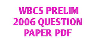 WBCS PRELIMINARY PREVIOUS YEAR QUESTION PAPER 2006 IN BENGALI VERSION PDF DOWNLOAD