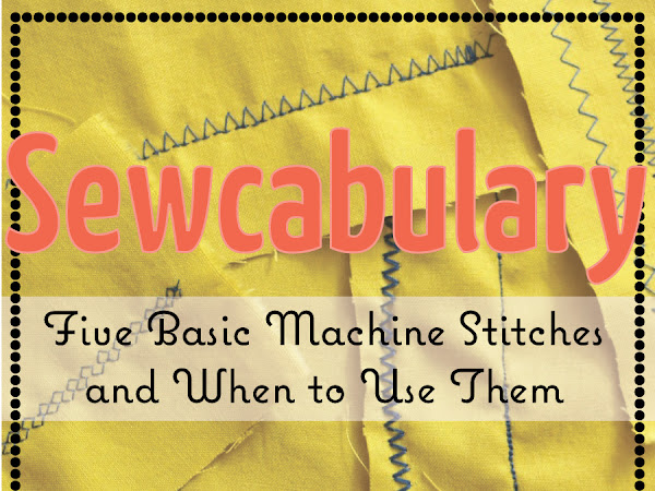 Sewcabulary: Five Basic Machine Stitches and When to Use Them