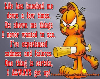 Life has knocked me down few times