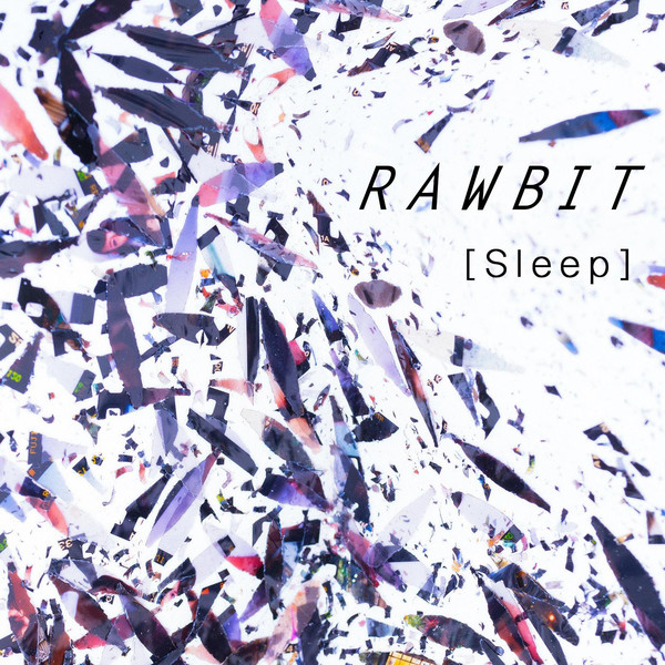 [Album] RAWBIT – Sleep (2016.04.27/MP3/RAR)