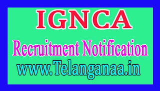 Indira Gandhi National Centre for the Arts – IGNCA Recruitment Notification