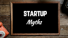 Myths  On Starting A Startup
