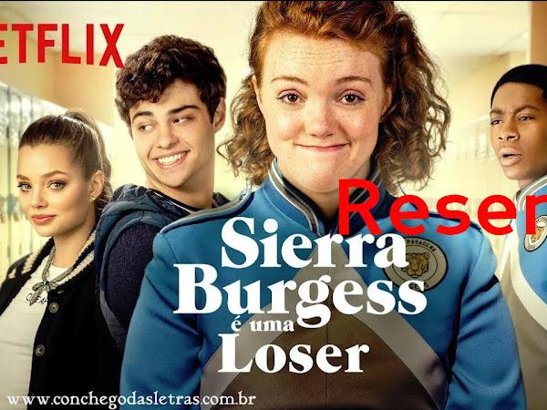 Cantinho da Daya: Sierra Burgess é uma Loser