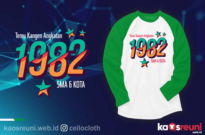 Kaos Reuni Temu Kangen Angkatan 1982 SMA 6 - Kaos Reuni Online