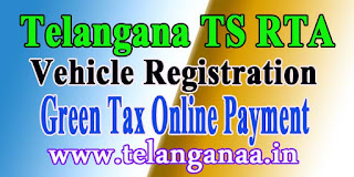 Telangana TS RTA Vehicle Green Tax Payment