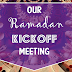 Our Ramadan Kickoff Meeting 2015