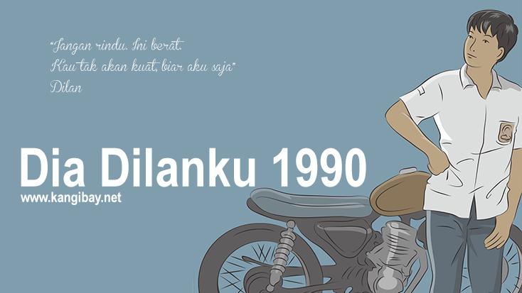 Dia adalah Dilanku tahun 1990
