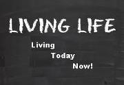 "Living today ""Now"""