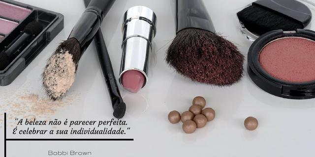 A beleza não é parecer perfeito. É celebrar a sua individualidade, Bobbi Brown