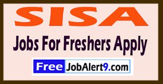 SISA Recruitment 2017 Jobs For Freshers Apply