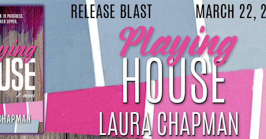 Release Blast for PLAYING HOUSE by Laura Chapman