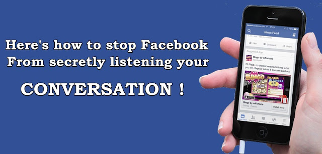 Here's how to stop Facebook from secretly listening your conversation