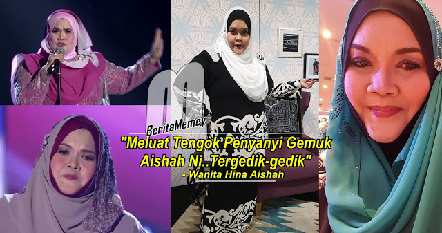 Meluat Tengok Penyanyi Gemuk Aishah NiTergedikgedik Wanita Hina Aishah Gegar Vaganza