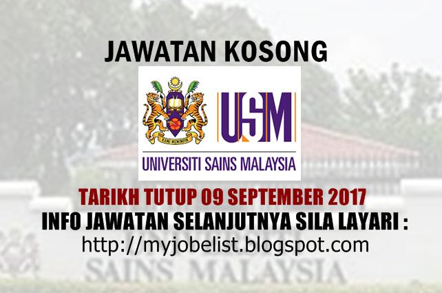 Jawatan Kosong di Universiti Sains Malaysia (USM)  Ogos 2017