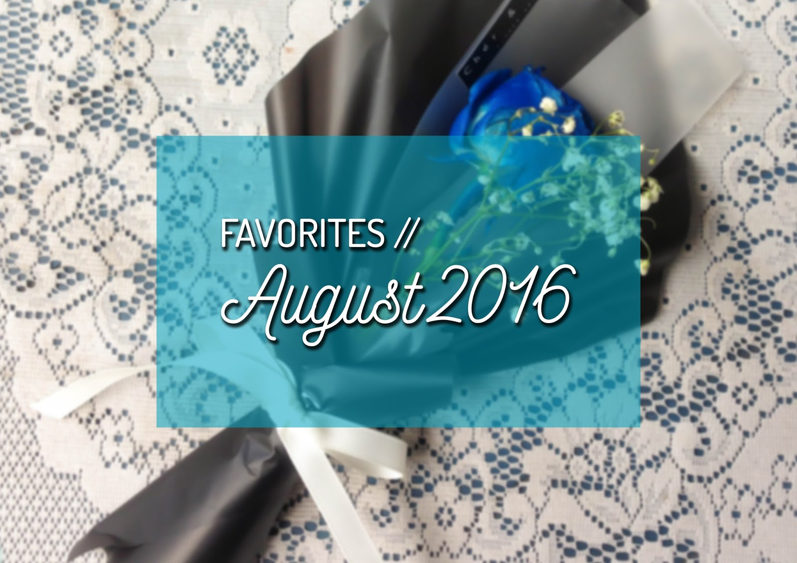 favorites august 2016 degortez