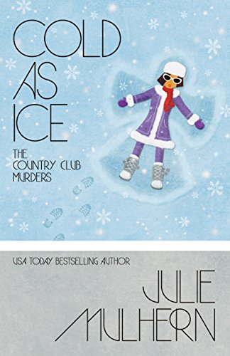 Cold as Ice (The Country Club Murders Book 6) by Julie Mulhern