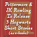 Pottermore, JK Rowling To Release Three Hogwarts E-Books