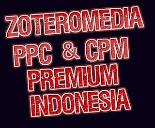 "<img src=""https://4.bp.blogspot.com/-q2uIlg43Dj0/WheXO6DymhI/AAAAAAAADaA/NfhgISX1404phwi8S4RxZCyGlZl_CIQZgCLcBGAs/s1600/Zoteromedia.com%2BPPC%2Bdan%2BCPM%2BPremium%2BIndonesia.jpg"" alt=""Zoteromedia.com PPC dan CPM Premium Indones"" title=""Zoteromedia.com PPC dan CPM Premium Indonesia"">"