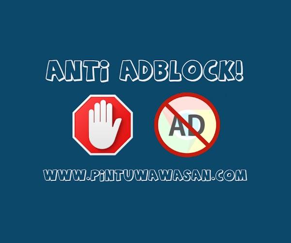 Cara Memasang Anti Adblock Ringan dan Keren di Blog