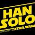 """[News] """"Han Solo - Uma história Star Wars"""" ganha pôsters especiais."""