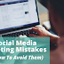 6 Social Media Marketing Mistakes (And How To Avoid Them)