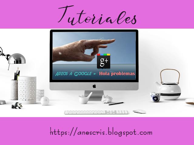 Tutoriales: #Adiosgoogle+ y Bienvenido problemas de blogger
