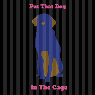 put that dog in the cage
