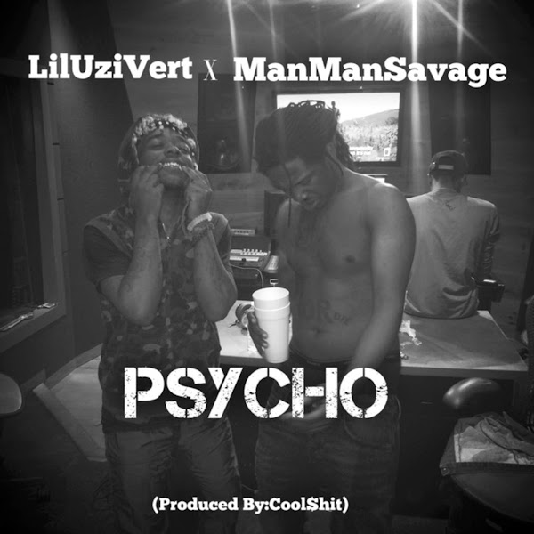 Cool$hit - Psycho (feat. Lil Uzi Vert & Man Man Savage) - Single Cover