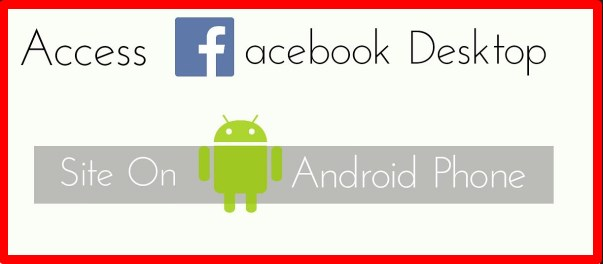 desktop version of facebook on android phone