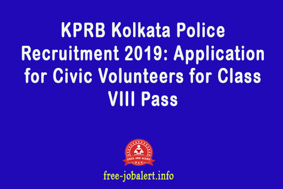 KPRB Kolkata Police Recruitment 2019: Application for Civic Volunteers for Class VIII Pass