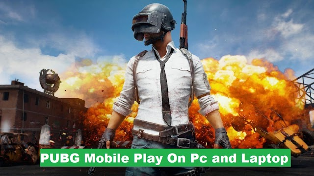 PUBG Mobile Play on PC and Laptop