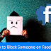 Blocking someone On Facebook