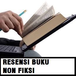 KUMPULAN CONTOH RESENSI BUKU NON FIKSI 2017