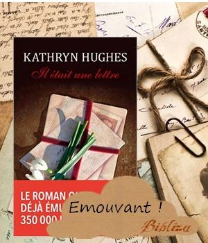 il était une lettre Kathryn Hughes livre de poche avis critique chronique blog femme battue guerre amour destin