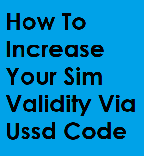 How To Increase Validity of Sim Card From Main Balance