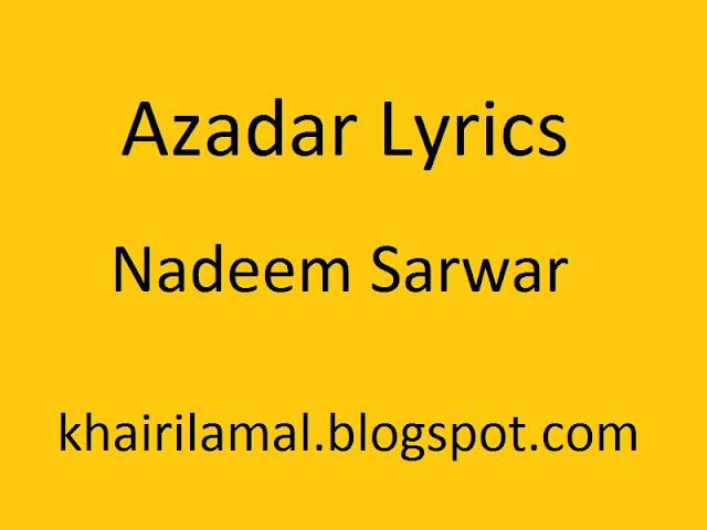 azadar e hussain lyrics nadeem sarwar noha