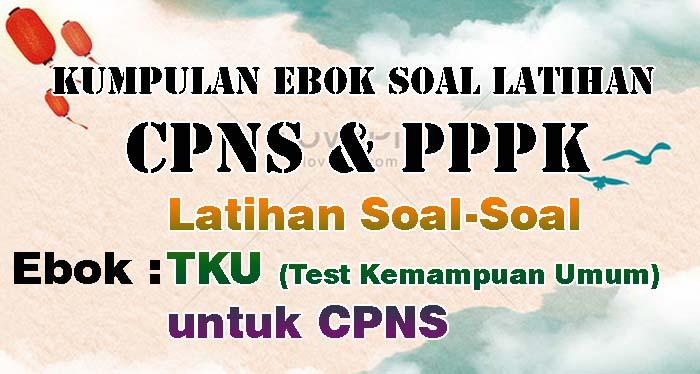 Ebook Soal CPNS - Latihan Soal-Soal TKU untuk CPNS