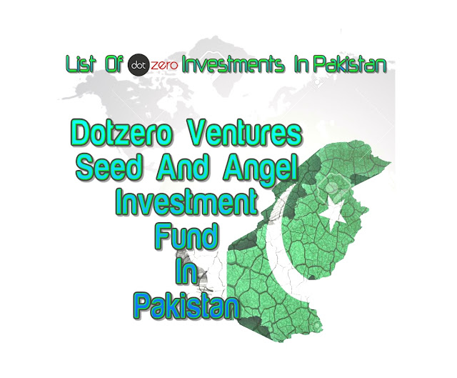 List of Dotzero Investments In Pakistan