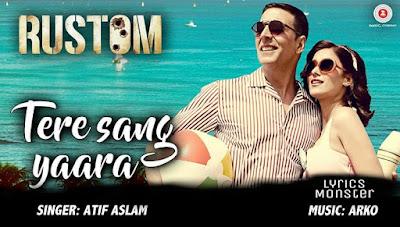 Tere Sang Yaara Lyrics – Atif Aslam, Akshay Kumar | Rustom