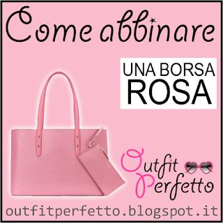Come abbinare una borsa rosa