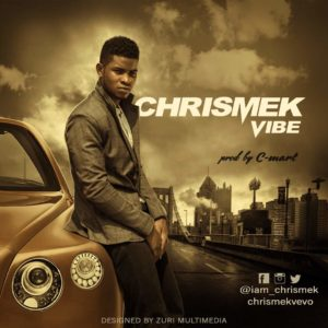 Chrismek – Vibe - www.mp3made.com.ng