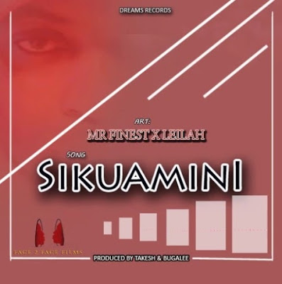 Download Audio | Mr Finest ft Leila - Sikuamini