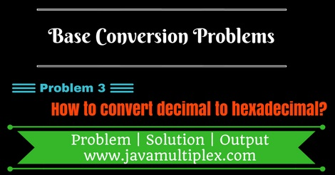 Java program that converts decimal number to hexadecimal number.