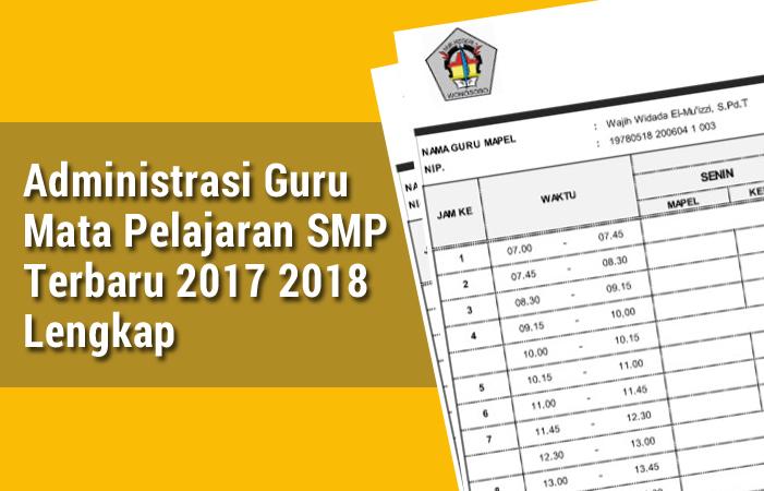 Administrasi Guru Mata Pelajaran SMP Terbaru 2017 2018 Lengkap