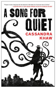 A Song for Quiet (Persons Non Grata #2) by Cassandra Khaw