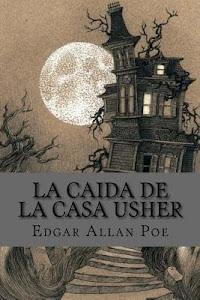 La caida de la casa Usher by Edgar Allan Poe