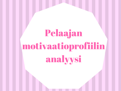 Pelaajan motivaatioprofiilin analyysi