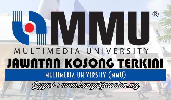 Jawatan Kosong Terkini 2017 di Multimedia University (MMU)