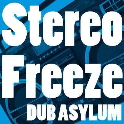 Dub Asylum - Stereo freeze ep